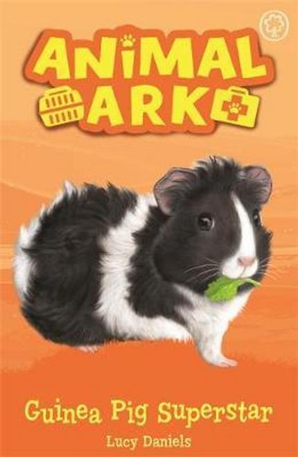 Daniels, Lucy / Animal Ark: Guinea Pig Superstar : Book 7