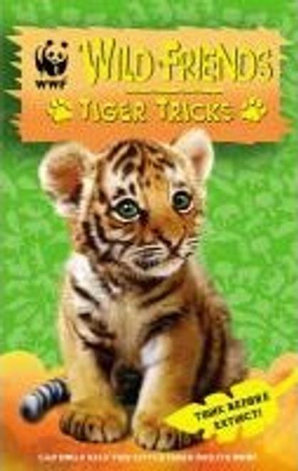 WWF Wild Friends: Tiger Tricks : Book 2