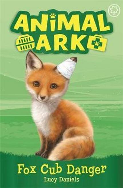 Daniels, Lucy / Animal Ark: Fox Cub Danger : Book 3