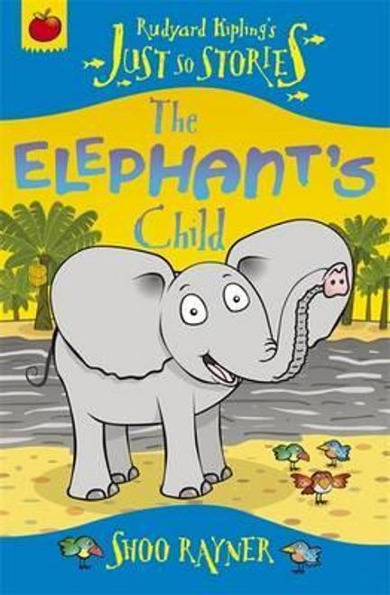 Rayner, Shoo / The Elephant's Child