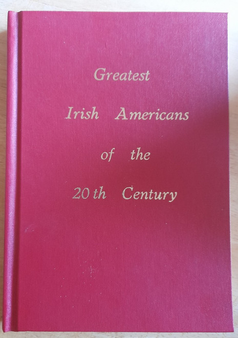 Harty, Patricia ( Editor) - Greatest Irish Americans of the 20th Century - HB - 2001