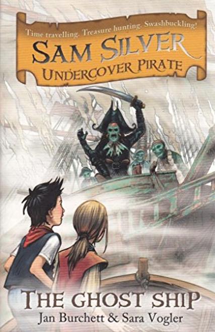 Burchett, Jan / Sam Silver Undercover pirate: The ghost ship