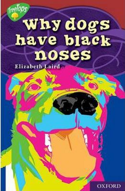 Laird, Elizabeth / Myths and Legends: Why Dogs Have Black Noses