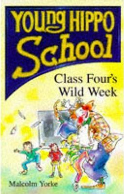Yorke, Malcolm / Class Four's Wild Week