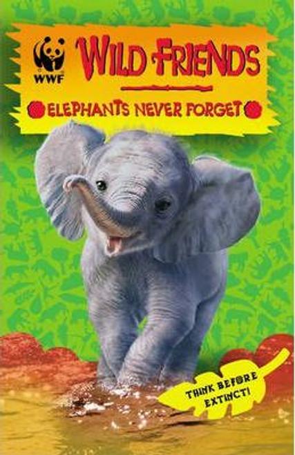 WWF Wild Friends: Elephants Never Forget : Book 5