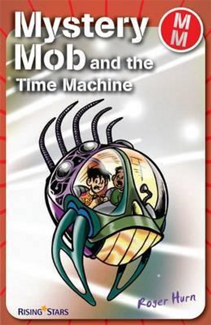 Hurn, Roger / Mystery Mob and the Time Machine