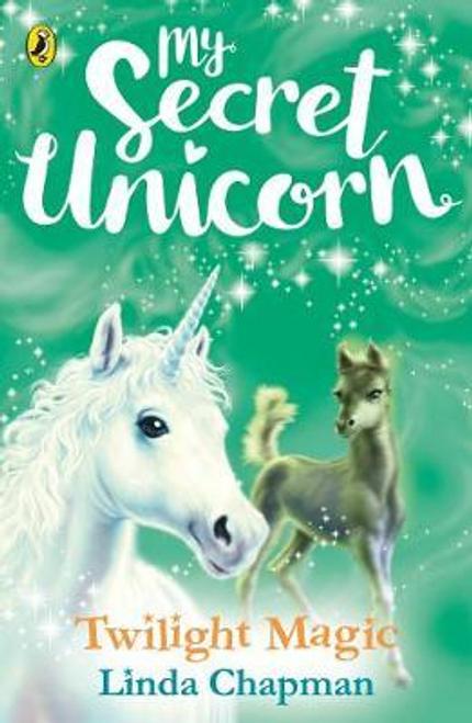 Chapman, Linda / My Secret Unicorn: Twilight Magic