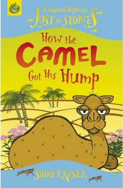 Rayner, Shoo / Just So Stories: How The Camel Got His Hump