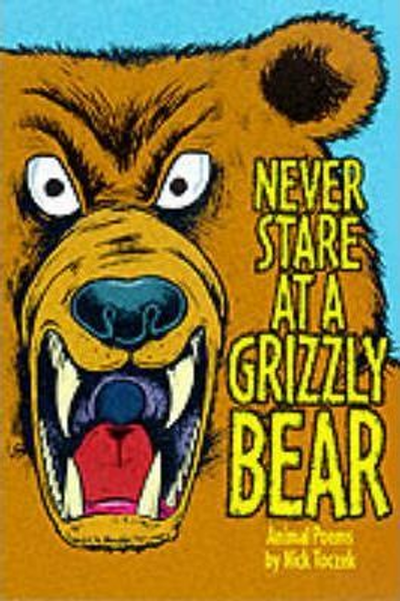 Toczek, Nick / Never Stare at a Grizzly Bear