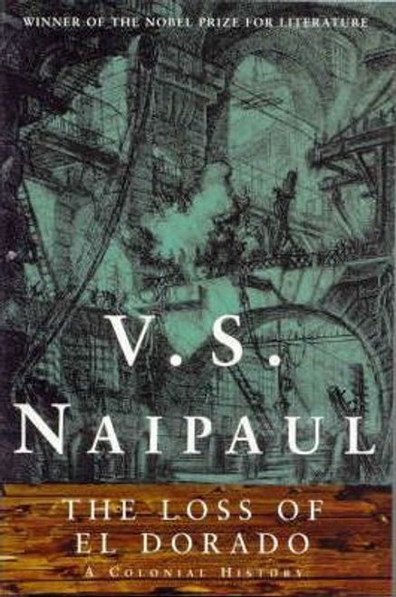 Naipaul, V. S. / The Loss of El Dorado