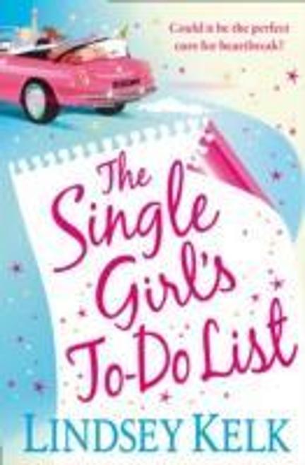 Kelk, Lindsey / The Single Girl's To-Do List