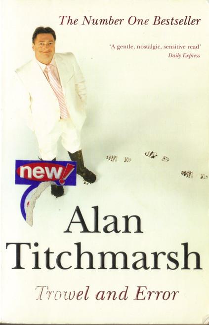 Titchmarsh, Alan / Trowel and Error