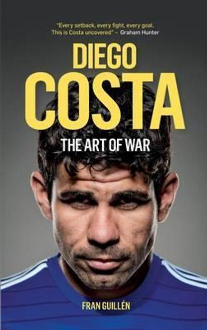 Guillen, Fran / Diego Costa : The Art of War