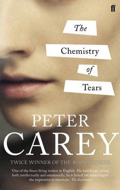 Carey, Peter / The Chemistry of Tears