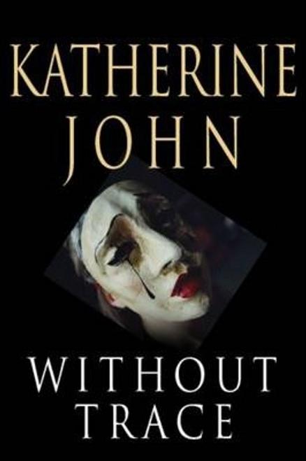 John, Katherine / Without Trace