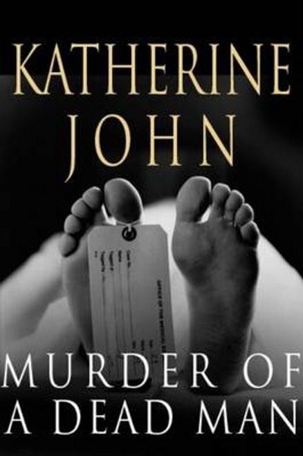 John, Katherine / Murder of a Dead Man