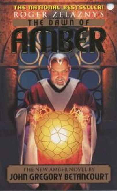 Betancourt, John Gregory / Roger Zelazny's the Dawn of Amber: Bk. 1