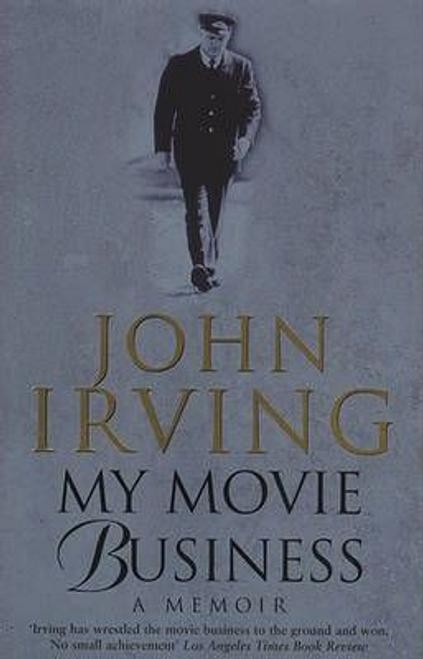Irving, John / My Movie Business