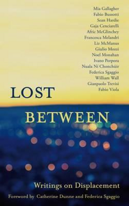 Lost Between : Writings on Displacement