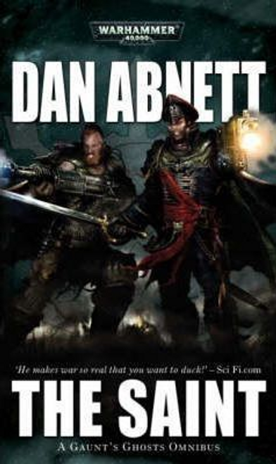 Abnett, Dan / The Saint : A Gaunt's Ghosts Omnibus