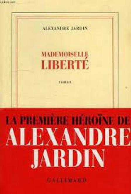 Jardin, Alexandre - Mademoiselle Liberté - PB - Gallimard - 2002 -  (EN FRANÇAISE )