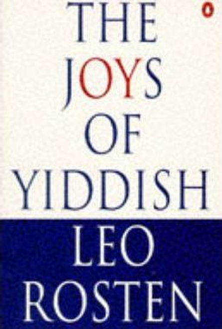 Rosten, Leo / The Joys of Yiddish