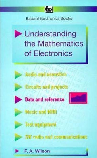 Wilson, F. A. / Understanding the Mathematics of Electronics