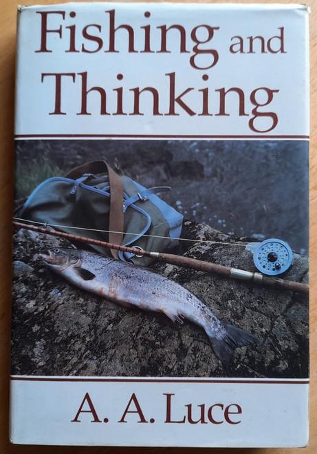 Luce, A.A - Fishing and Thinking - HB - Fishing - Mayo - 1979 Reprint ( Originally 1959)