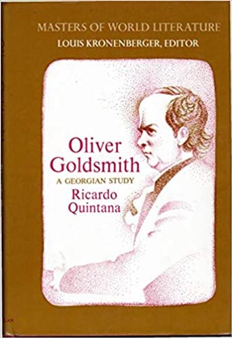 Quintana, Ricardo - Oliver Goldsmith : A Georgian Study ( Masters of World Literature Series - HB - 1967