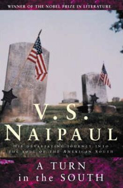 Naipaul, V. S. / A Turn in the South