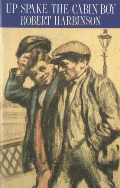 Harbinson, Robert / Up Spake the Cabin Boy