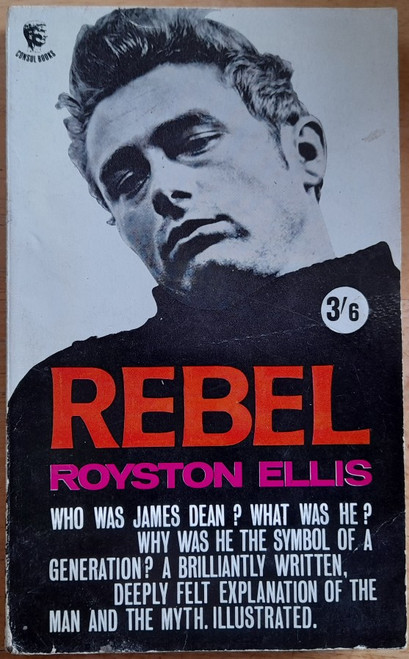 Ellis, Royston -Rebel : James Dean - PB Biography 1962