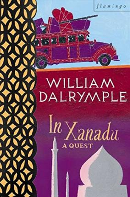 Dalrymple, William / In Xanadu : A Quest