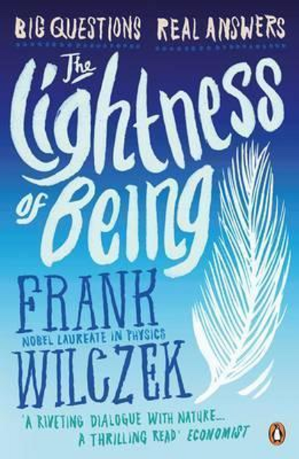 Wilczek, Frank / The Lightness of Being
