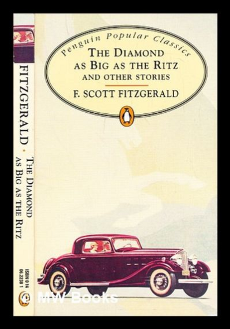 Fitzgerald, F. Scott / The Diamond As Big As the Ritz And Other Stories