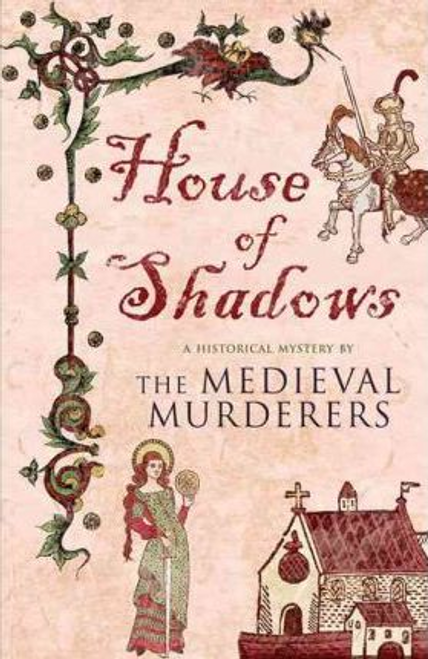 The Medieval Murderers: House of Shadows
