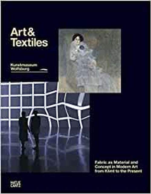 Bruderlin, Markus ( Editor) - Art & Textiles : Fabric as Material and Concept in Modern Art from Klimt to the Present - Kunstmuseum Wolfsburg -