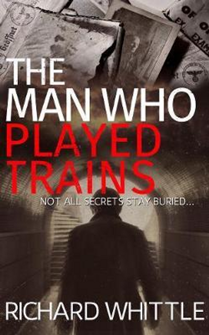 Whittle, Richard / The Man Who Played Trains