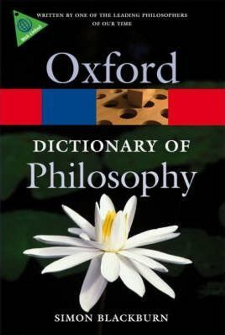 Blackburn, Simon / The Oxford Dictionary of Philosophy