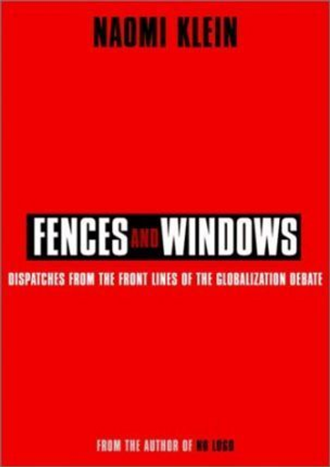 Klein, Naomi / Fences and Windows