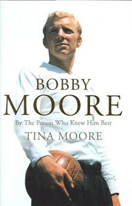 Moore, Tina / Bobby Moore (Hardback)