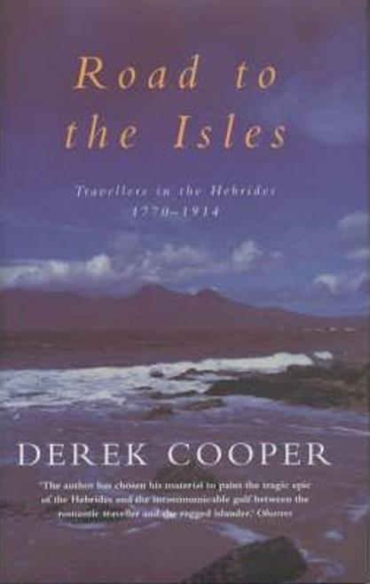 Cooper, Derek / The Road to the Isles (Hardback)