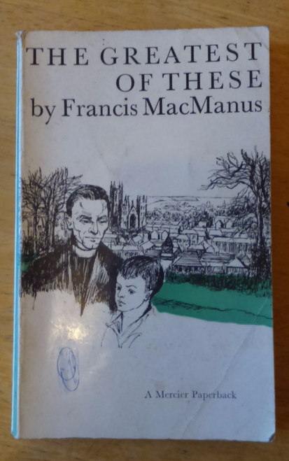 MacManus, FrancIs - The Greatest of These - Vintage Mercier Paperback 1972 ED