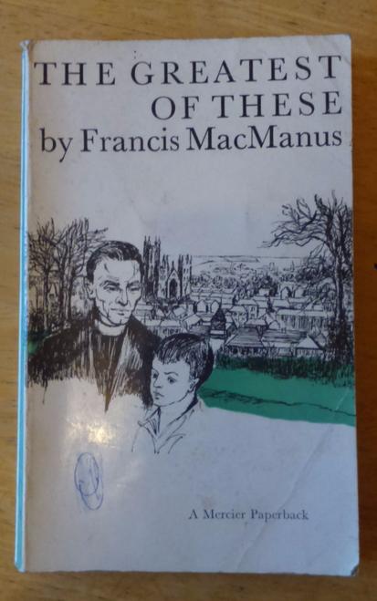 MacManus, FrancIs - The Greatest of These - Vintage Mercier Paperback 1969 ED