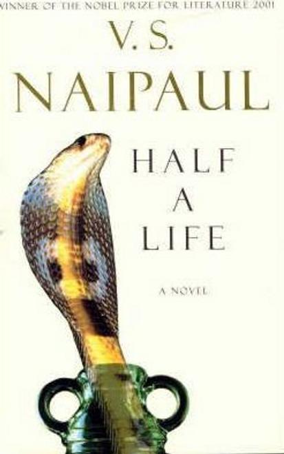 Naipaul, V. S. / Half a Life (Hardback)