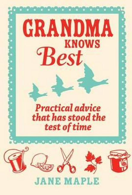 Maple, Jane / Grandma Knows Best (Hardback)