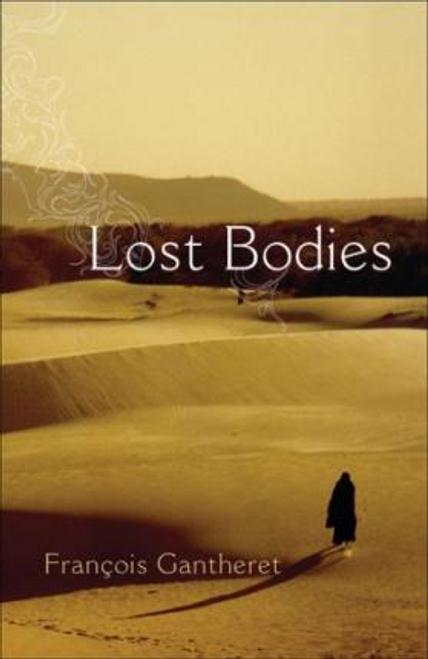 Gantheret, Francois / Lost Bodies (Hardback)