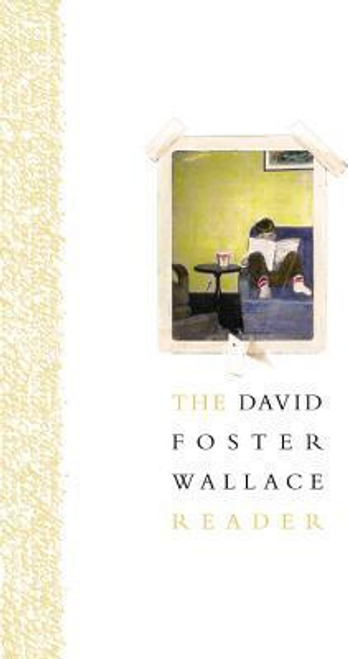 Wallace, David Foster / The David Foster Wallace Reader (Hardback)