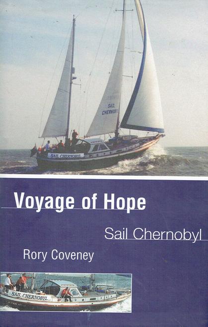 Coveney, Rory / Voyage of Hope : Sail Chernobyl (Hardback)