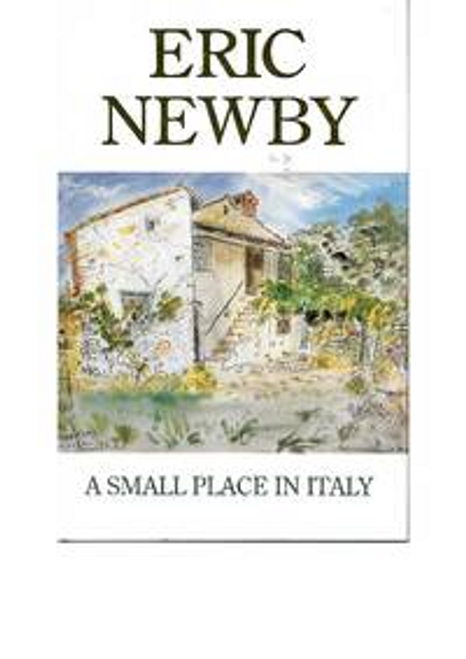 Newby, Eric / A small place in Italy (Hardback)